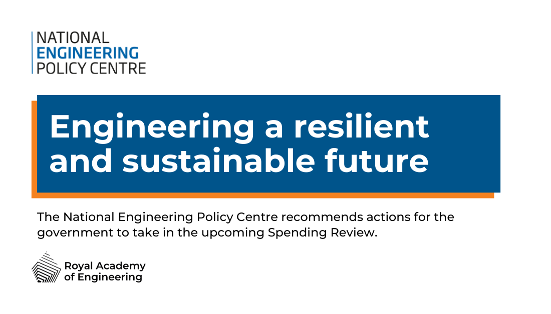 Spending Review must support innovation to improve resilience and cut carbon emissions, say engineers